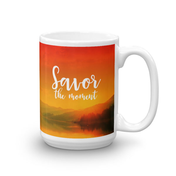 Savor The Moment Mug