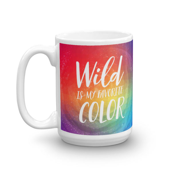 Mug - Wild Is My Favorite Color