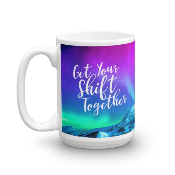 Mug - Get Your Shift Together