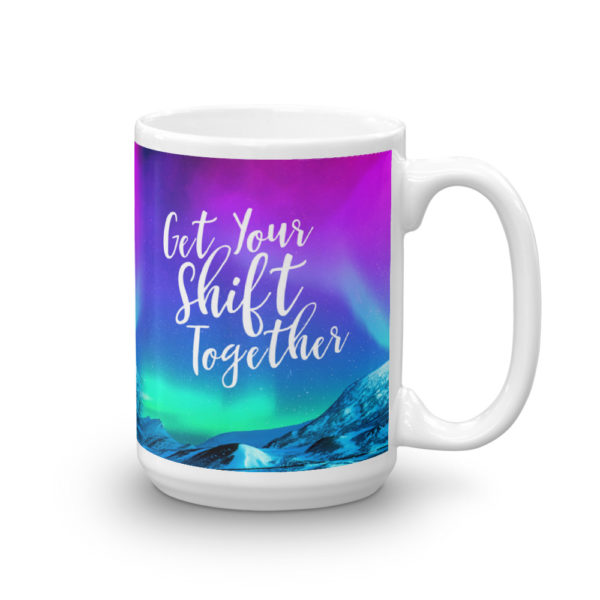 Mug - Get Your Shift Together