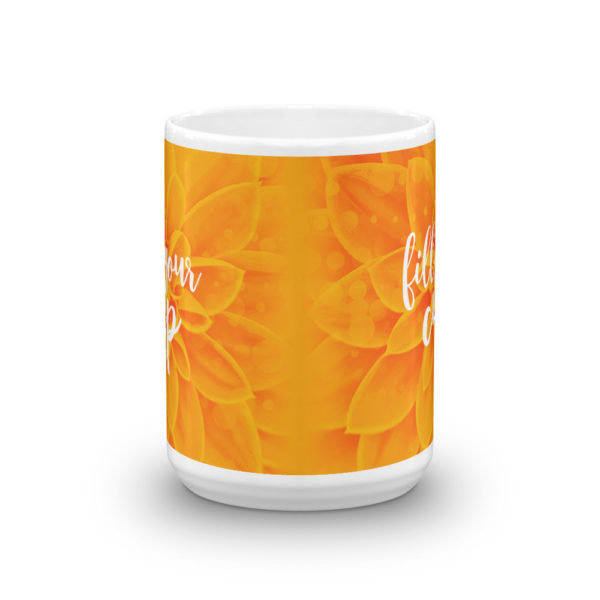 Mug - Fill Your Cup